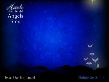 Philippians 2 1 11 Hark The Herald Angels Sing Sermon